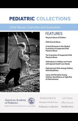 Child Abuse: Overview and Evaluation