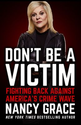Don't Be a Victim: Fighting Back Against America's Crime Wave