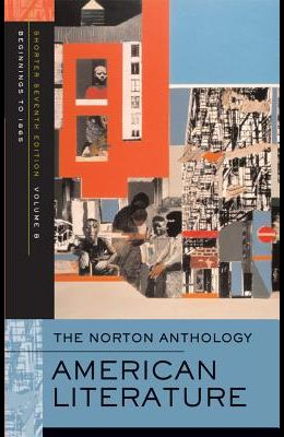 The Norton Anthology of American Literature (Shorter Seventh Edition)  (Vol. 2)
