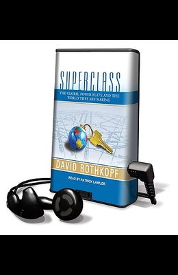 Superclass: The Global Power Elite and the World They Are Making [With Headphones]