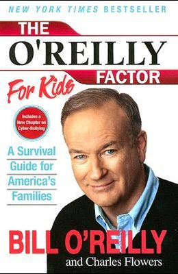 The O'Reilly Factor for Kids: A Survival Guide for America's Families