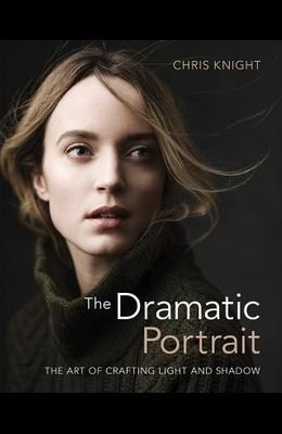 The Dramatic Portrait: The Art of Crafting Light and Shadow
