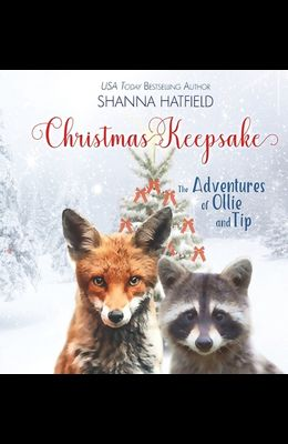 Christmas Keepsake: The Adventures of Ollie and Tip