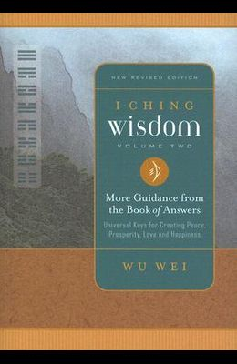 I Ching Wisdom 2: More Guidance from the Book of Answers