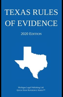 Texas Rules of Evidence; 2020 Edition