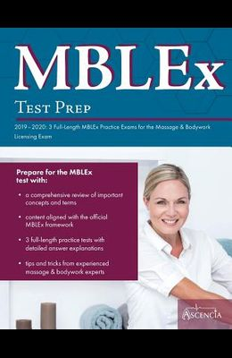 MBLEx Test Prep 2019-2020: 3 Full-Length MBLEx Practice Exams for the Massage & Bodywork Licensing Exam