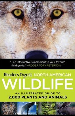 Reader's Digest North American Wildlife: An Illustrated Guide to 2,000 Plants and Animals