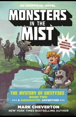 Monsters in the Mist: The Mystery of Entity303 Book Two: A Gameknight999 Adventure: An Unofficial Minecrafter's Adventure