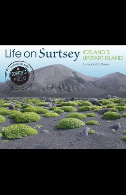 Life on Surtsey: Iceland's Upstart Island
