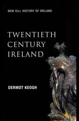 Twentieth Century Ireland: Revolution and State Building