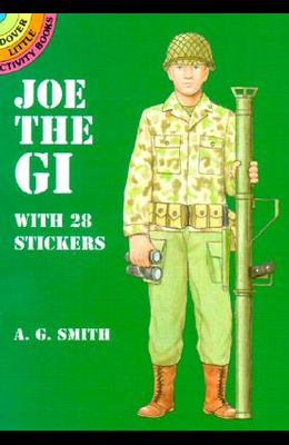 Joe the GI: With 28 Stickers [With Stickers]