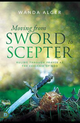 Moving from Sword to Scepter: Rule Through Prayer as the Ekklesia of God