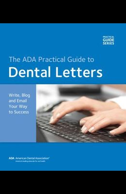 Dental Letters: Write, Blog and Email Your Way to Success [With CDROM]
