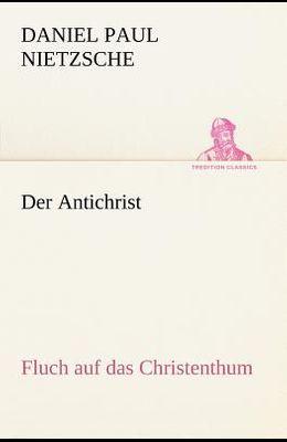 Der Antichrist: Fluch auf das Christenthum.