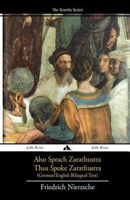 Also Sprach Zarathustra/Thus Spoke Zarathustra: German/English Bilingual Text