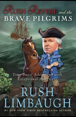 Rush Revere and the Brave Pilgrims, 1: Time-Travel Adventures with Exceptional Americans