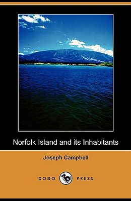 Norfolk Island and Its Inhabitants (Dodo Press)