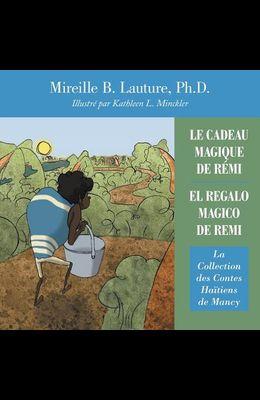 Le Cadeau Magique De Rémi / El Regalo Magico De Remi: La Collection Des Contes Haïtiens De Mancy