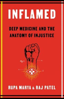 Inflamed: Deep Medicine and the Anatomy of Injustice