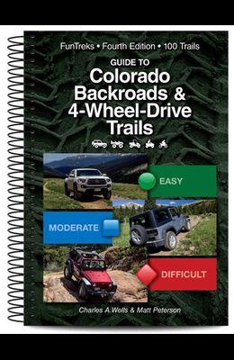 Guide to Colorado Backroads & 4-Wheel Drive Trails 4th Edition