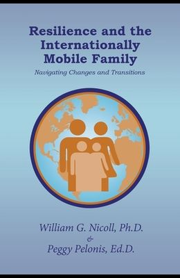 Resilience and the Internationally Mobile Family: Navigating Changes and Transitions