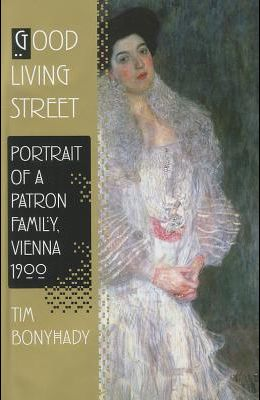 Good Living Street: Portrait of a Patron Family, Vienna 1900