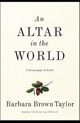 Altar in the World, An: A Geography of Faith