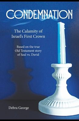 Condemnation: The Calamity of Israel's First Crown