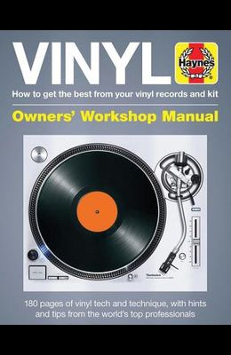 Vinyl Manual: How to Get the Best from Your Vinyl Records and Kit