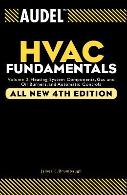 Audel HVAC Fundamentals: Heating System Components, Gas and Oil Burners, and Automatic Controls