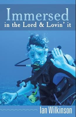 Immersed in the Lord & Lovin' It