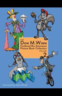 The Don M. Winn Cardboard Box Adventures Picture Book Collection Volume Two