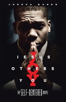 Jesus Others You: The Self-Centered Gospel