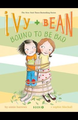 Ivy and Bean #5: Bound to Be Bad