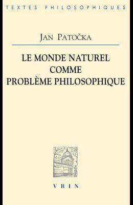 Le Monde Naturel Comme Probleme Philosophique