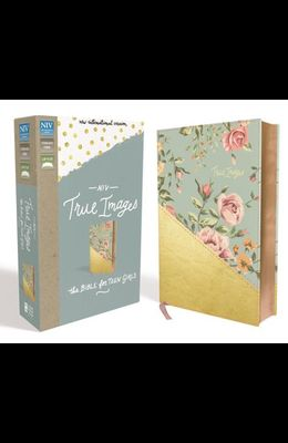 NIV, True Images Bible, Imitation Leather, Blue/Gold: The Bible for Teen Girls