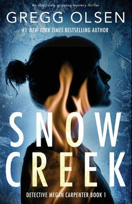 Snow Creek: An absolutely gripping mystery thriller