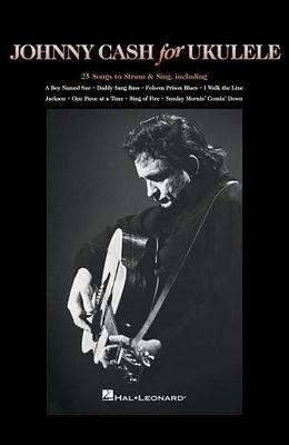 Johnny Cash for Ukulele: 25 Songs to Strum & Sing