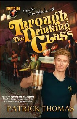 Murphy's Lore: Through the Drinking Glass