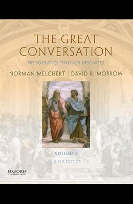 The Great Conversation: Volume I: Pre-Socratics Through Descartes