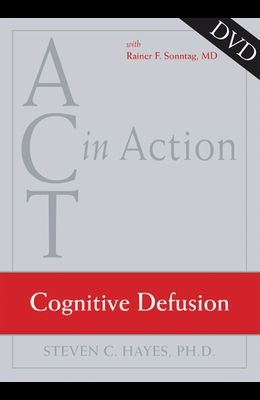 ACT in Action: Cognitive Defusion