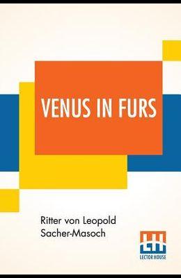 Venus In Furs: Translated From The German By Fernanda Savage