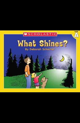 Little Leveled Readers: What Shines? (Level A): Just the Right Level to Help Young Readers Soar!