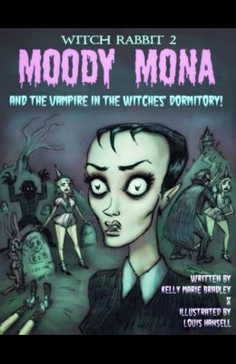 Witch Rabbit 2: Moody Mona and the Vampire in the Witches' Dormitory!