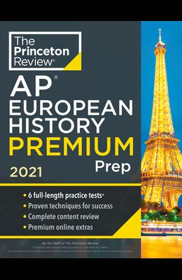 Princeton Review AP European History Premium Prep, 2021: 6 Practice Tests + Complete Content Review + Strategies & Techniques