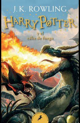 Harry Potter Y El Cáliz de Fuego / Harry Potter and the Goblet of Fire = Harry Potter and the Goblet of Fire