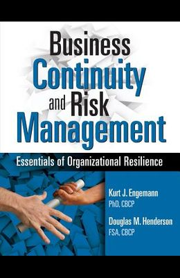 Business Continuity and Risk Management: Essentials of Organizational Resilience