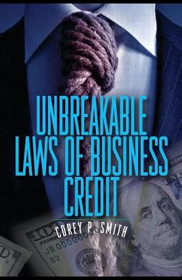 Unbreakable Laws of Business Credit
