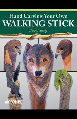 Hand Carving Your Own Walking Stick: An Art Form