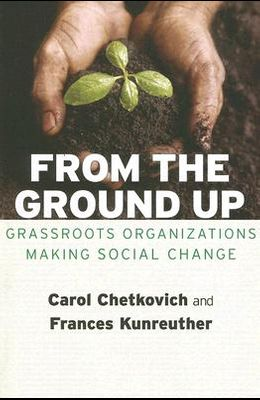 From the Ground Up: Grassroots Organizations Making Social Change